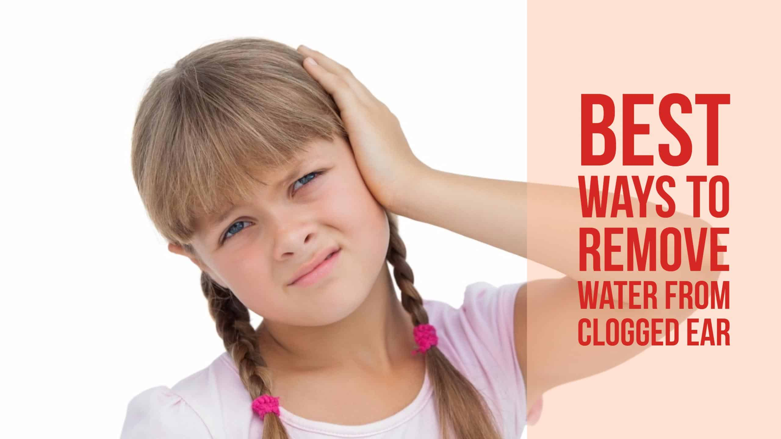 best ways to remove water from clogged ear. Black Bedroom Furniture Sets. Home Design Ideas