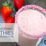 Healthy Morning Smoothies For High Blood Pressure