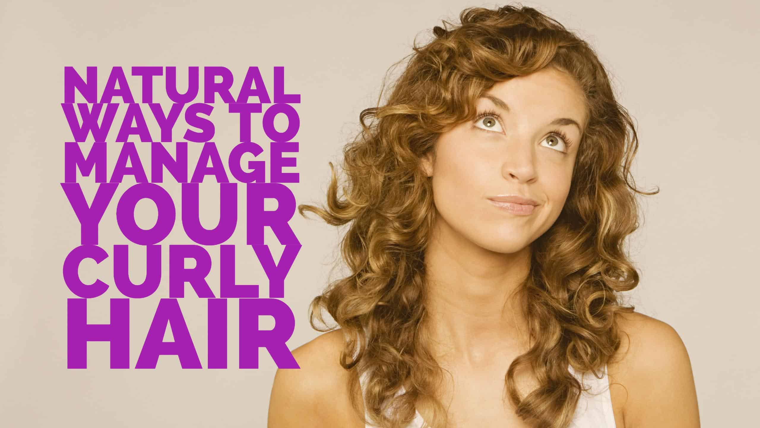 Natural Ways To Curl Your Hair Natural Ways To Manage Your