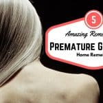 5 Amazing Remedies for Premature Gray Hair