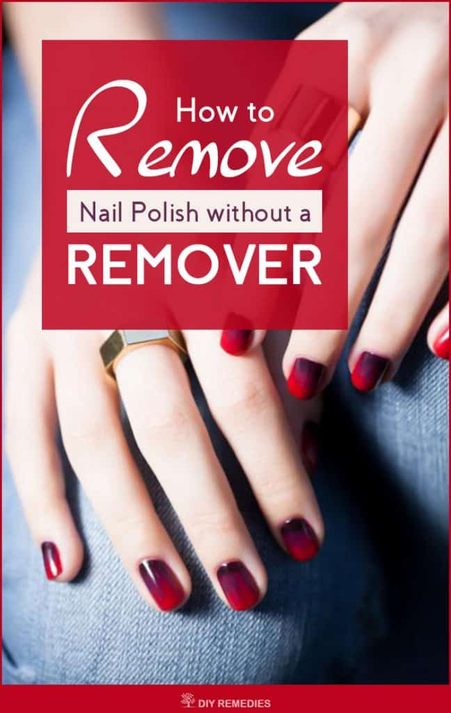 How to Remove Nail Polish without a Remover