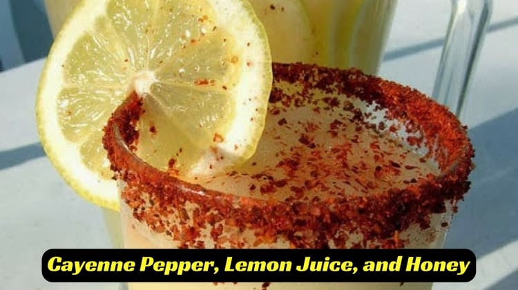 Cayenne Pepper, Lemon Juice, and Honey