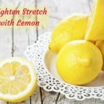 How to Lighten Stretch Marks with Lemon
