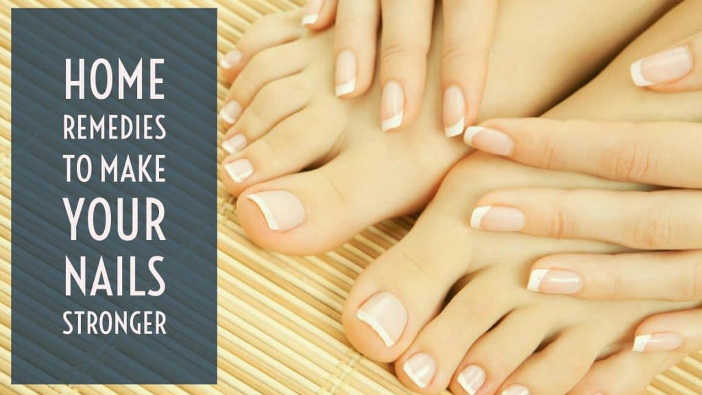 Home Remedies to Make your Nails Stronger