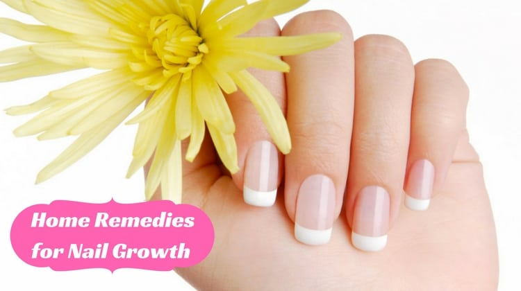7 Effective Home Remedies for Nail Growth