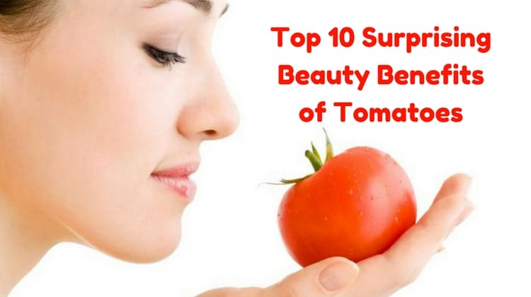 Top 10 Surprising Beauty Benefits of Tomatoes