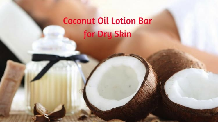 DIY Coconut Oil Lotion Bar for Dry Skin