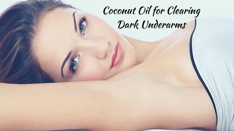 Coconut Oil for Clearing Dark Underarms