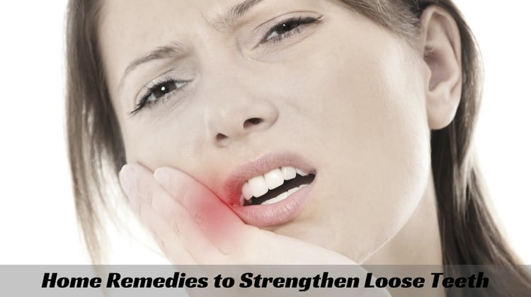 Home Remedies to Strengthen Loose Teeth