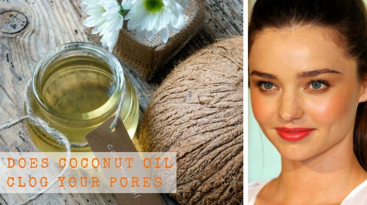 Coconut Oil Clog your Pores