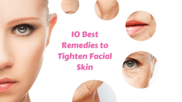10 Best Remedies to Tighten Facial Skin