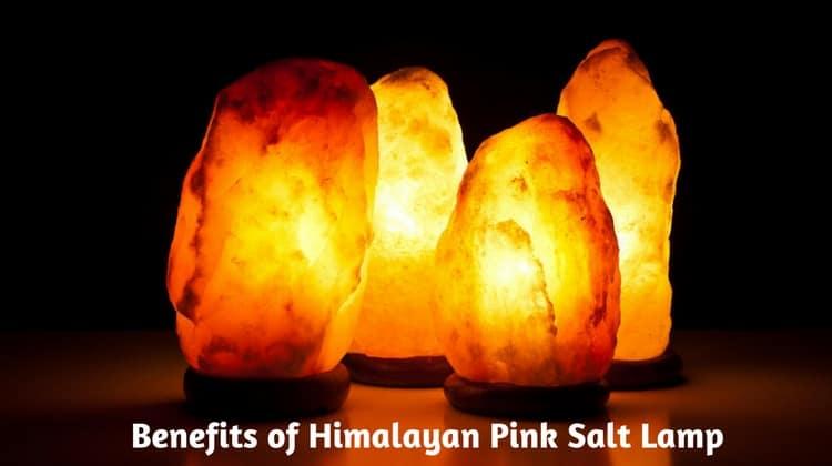 Benefits of Himalayan Pink Salt Lamp