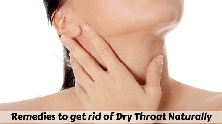 Remedies to get rid of Dry Throat Naturally