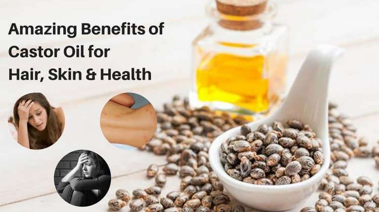 Amazing Benefits of Castor Oil for Hair, Skin & Health