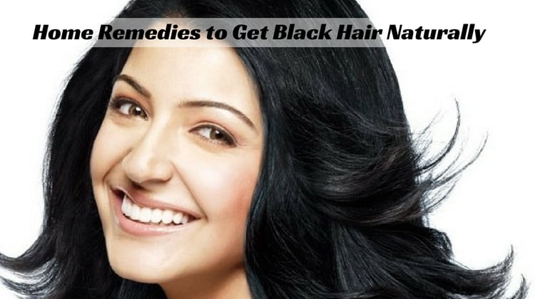 Home Remedies to Get Black Hair Naturally