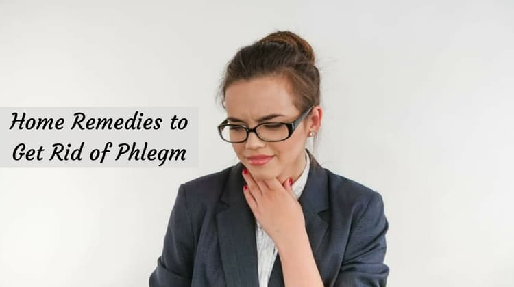 Home Remedies to Get Rid of Phlegm