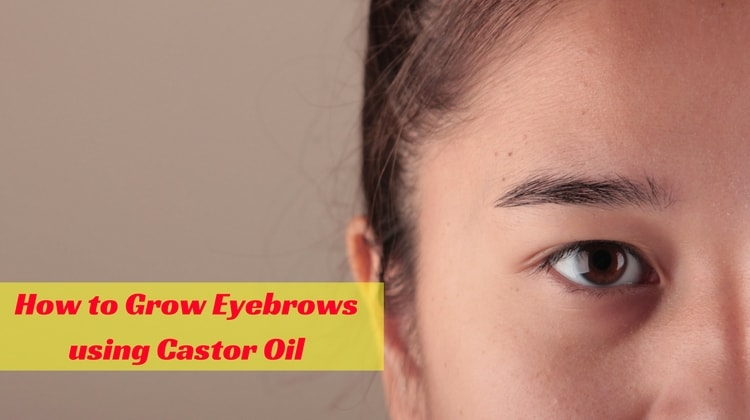 How to Grow Eyebrows using Castor Oil