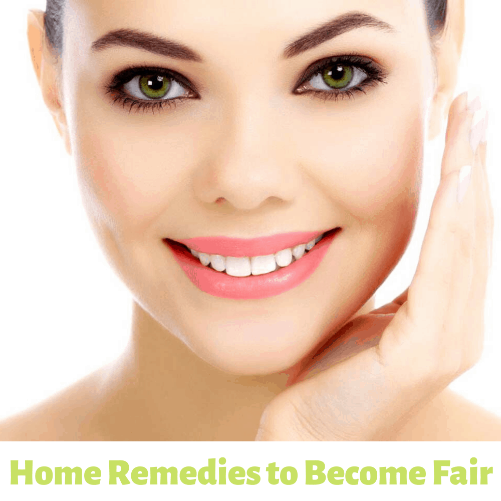 Home Remedies to Become Fair