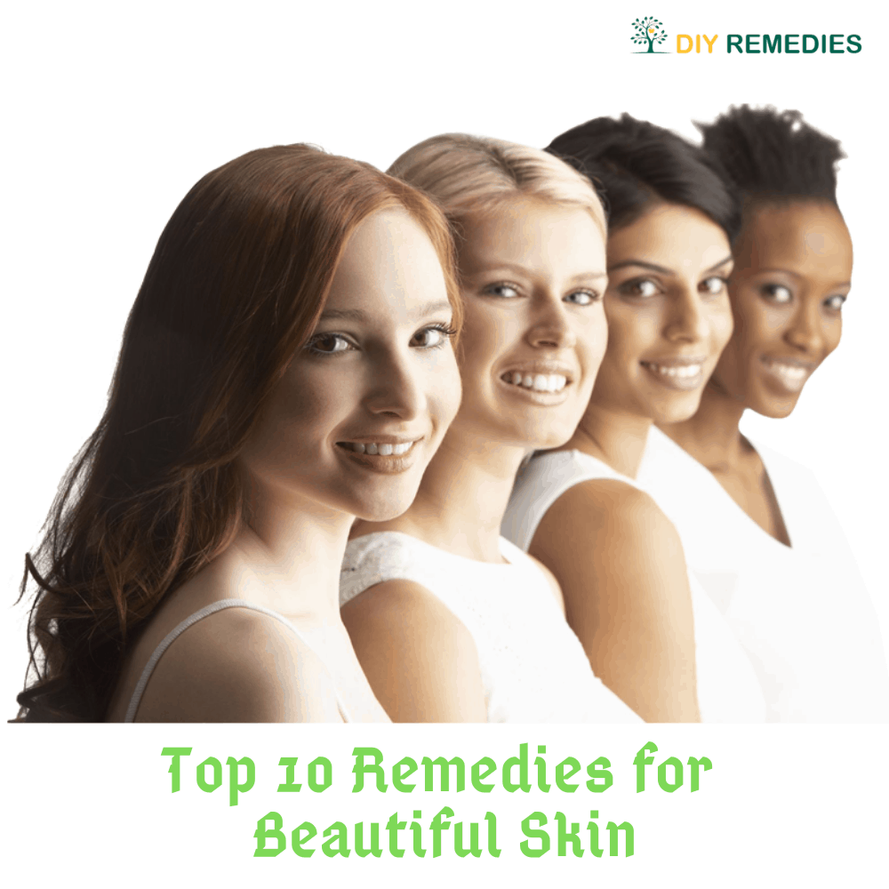 Top 10 Remedies for Beautiful Skin